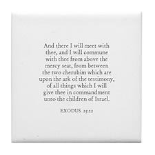 EXODUS  25:22 Tile Coaster