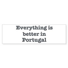 Better in Portugal Bumper Bumper Sticker