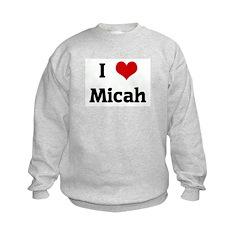 I Love Micah Sweatshirt