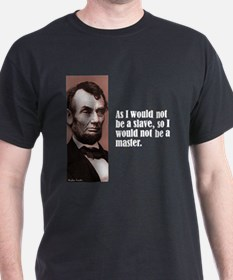 """Lincoln """"Would Not Be"""" T-Shirt"""