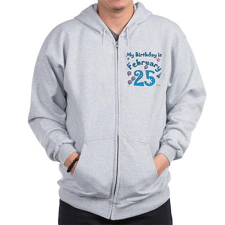 February 25th Birthday Zip Hoodie