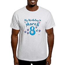 March 8th Birthday T-Shirt