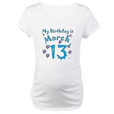 March 13th Birthday Shirt
