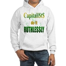 Capitalists Do It... Hoodie Sweatshirt