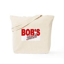 BOB'S BITCH Tote Bag