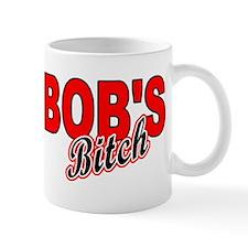 BOB'S BITCH Small Mugs