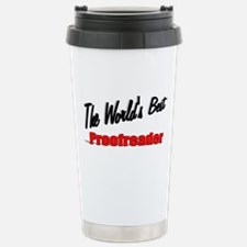 """""""The World's Best Proofreader"""" Travel Mug"""