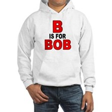 B IS FOR BOB Hoodie