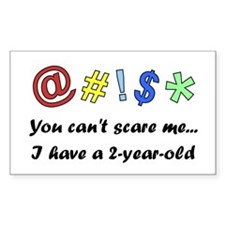 """""""I have a 2 year old"""" Rectangle Decal"""