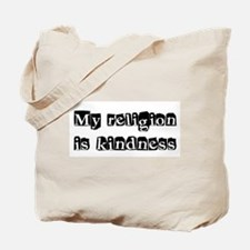 My Religion Is Kindness Shirt Tote Bag