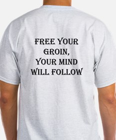 Free Your Groin/Mind Will Follow T-Shirt