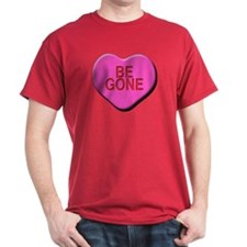 Be Gone T-Shirt