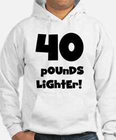 40 Pounds Lighter Hoodie