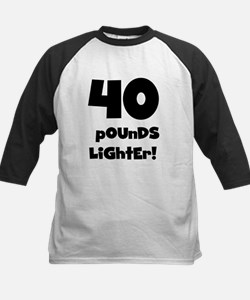 40 Pounds Lighter Tee