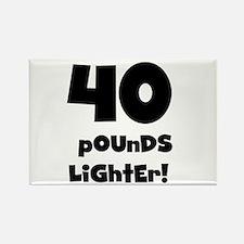 40 Pounds Lighter Rectangle Magnet
