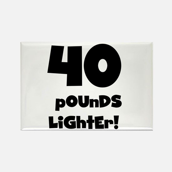 40 Pounds Lighter Rectangle Magnet