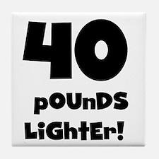 40 Pounds Lighter Tile Coaster
