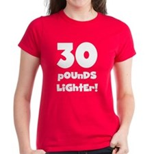 30 Pounds Lighter Tee