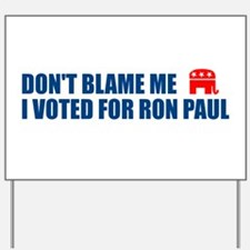 I VOTED FOR RON PAUL FOR PRESIDENT Yard Sign