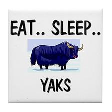Eat ... Sleep ... YAKS Tile Coaster