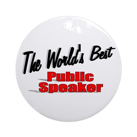"""The World's Best Public Speaker"" Ornament (Round)"