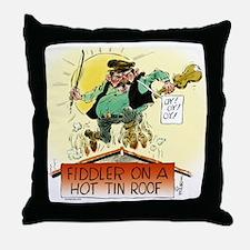 Fiddler Hot Tin Roof Throw Pillow