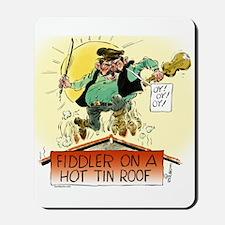 Fiddler Hot Tin Roof Mousepad