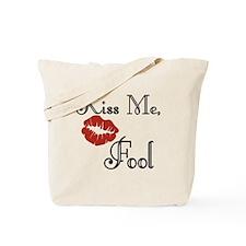 Valentine's Kiss Me, Fool Tote Bag