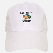 Eat ... Sleep ... WOMBATS Baseball Baseball Cap