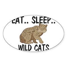 Eat ... Sleep ... WILD CATS Oval Sticker