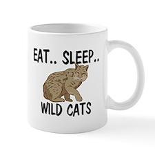 Eat ... Sleep ... WILD CATS Mug