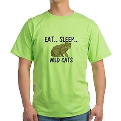 Eat ... Sleep ... WILD CATS Green T-Shirt