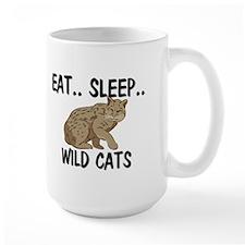 Eat ... Sleep ... WILD CATS Large Mug