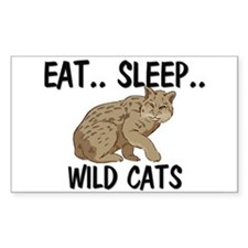 Eat ... Sleep ... WILD CATS Rectangle Sticker