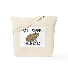 Eat ... Sleep ... WILD CATS Tote Bag