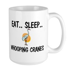 Eat ... Sleep ... WHOOPING CRANES Mug