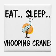 Eat ... Sleep ... WHOOPING CRANES Tile Coaster