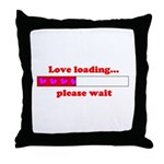 LOVE LOADING...PLEASE WAIT Throw Pillow