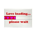 LOVE LOADING...PLEASE WAIT Rectangle Magnet (100 p