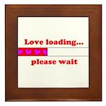 LOVE LOADING...PLEASE WAIT Framed Tile