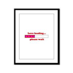 LOVE LOADING...PLEASE WAIT Framed Panel Print