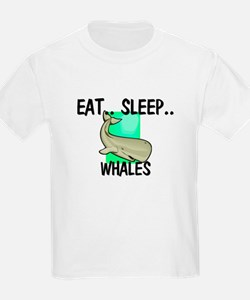 Eat ... Sleep ... WHALES T-Shirt