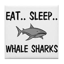 Eat ... Sleep ... WHALE SHARKS Tile Coaster