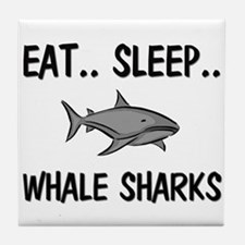 Eat ... Sleep ... WHALE SHARKS Tile Coaster