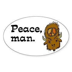 Peace, man. Oval bison bumper sticker