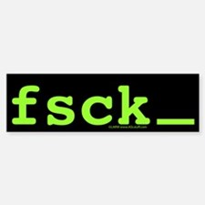 fsck Green Bumper Bumper Sticker