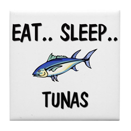 Eat ... Sleep ... TUNAS Tile Coaster