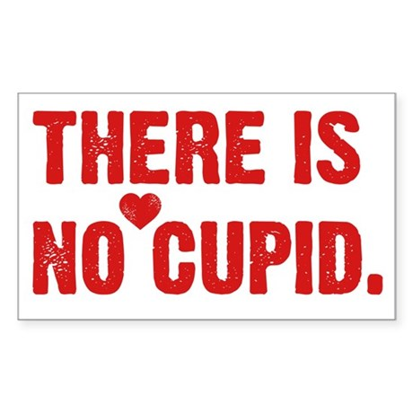 There is no Cupid Rectangle Sticker