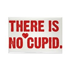 There is no Cupid Rectangle Magnet