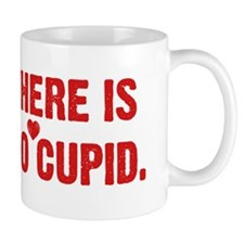 There is no Cupid Mug